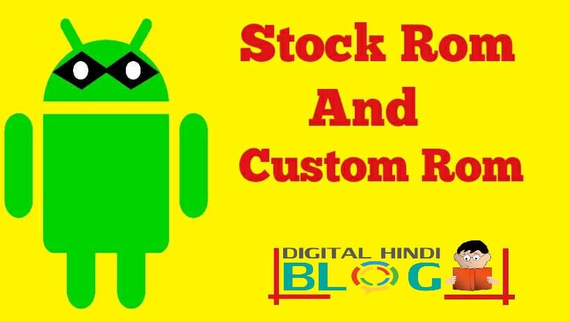what is stock rom and custom rom